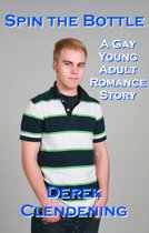 Spin the Bottle: A Gay Young Adult Romance Story