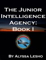 The Junior Intelligence Agency: Book 1