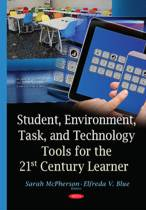 Student, Environment, Task & Technology Tools for the 21st Century Learner