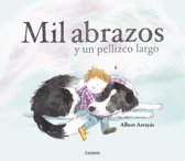 Mil Abrazos Y Un Pellizco Largo / A Thousand Hugs and a Sweet Nudge