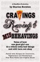 Cravings, Ravings & Misbehavings