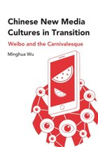 Chinese New Media Cultures in Transition