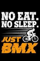 No Eat. No Sleep. Just BMX: Lined A5 Notebook for Bicycle Journal