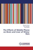 The Effects of Mobile Phone on Brain and Liver of Wistar Rats