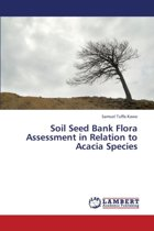 Soil Seed Bank Flora Assessment in Relation to Acacia Species