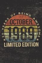 October 1989 Limited Edition 30 Years of Being Awesome: 30th Birthday Gifts Blank Lined Notebook Thirty 30 Yrs Old Bday Present Men Women Turning 30 B
