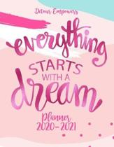 Detour Empowers: Everything Starts With A Dream 2020 -2021 Planner: 2020-2021 Calendar Planner, Jan 2020 - Dec 2021 2 Year Daily, Weekl