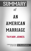 Summary of An American Marriage: A Novel by Tayari Jones | Conversation Starters