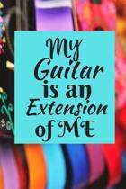 My Guitar is An Extension of Me