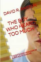 The Boy Who Heard Too Much