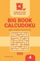 Creator of Puzzles - Big Book Calcudoku 480 Hard Puzzles (Volume 4)
