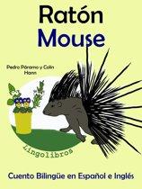 Cuento Bilingüe en Español e Inglés: Raton - Mouse. Coleccion Aprender Inglés.