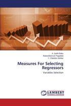 Measures for Selecting Regressors