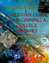 Christian Guide to Beginning a College Ministry