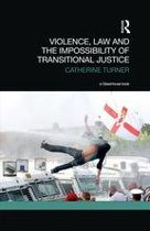 Violence, Law and the Impossibility of Transitional Justice