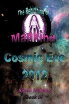 Cosmic Eve 2012 Rebirthing Mankind