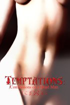 Temptations: Confessions of a Dead Man