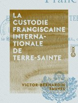 La Custodie franciscaine internationale de Terre-Sainte