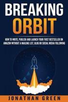 Breaking Orbit