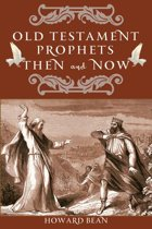 Old Testament Prophets Then and Now
