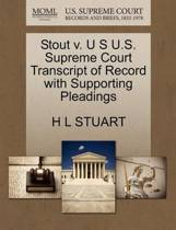 Stout V. U S U.S. Supreme Court Transcript of Record with Supporting Pleadings