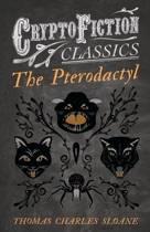 The Pterodactyl (Cryptofiction Classics)