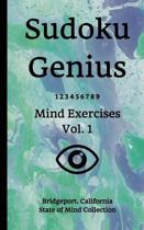 Sudoku Genius Mind Exercises Volume 1: Bridgeport, California State of Mind Collection