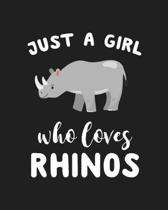 Just A Girl Who Loves Rhinos: Blank Lined Notebook to Write In for Notes, To Do Lists, Notepad, Journal, Funny Gifts for Rhinos Lover