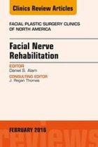 Facial Nerve Rehabilitation, An Issue of Facial Plastic Surgery Clinics of North America, E-Book