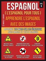 Espagnol ( L'Espagnol Pour Tous ) - Apprendre l'espagnol avec des images (Vol 9)