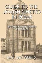 Guide to the Jewish Ghetto in Rome