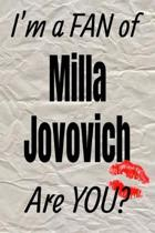 I'm a Fan of Milla Jovovich Are You? Creative Writing Lined Journal