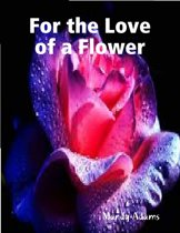 For the Love of a Flower