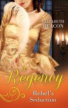 A Regency Rebel's Seduction: A Most Unladylike Adventure / The Rake of Hollowhurst Castle (Mills & Boon M&B)