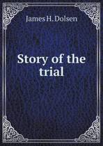 Story of the Trial