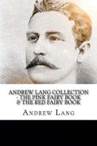 Andrew Lang Collection - The Pink Fairy Book & the Red Fairy Book
