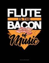 Flute Is the Bacon of Music