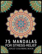 75 Mandalas For Stress-Relief Adult Coloring Book: 140Page with one side s mandalas illustration Adult Coloring Book Mandala Images Stress Management