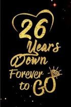26 Years Down Forever to Go: Blank Lined Journal, Notebook - Perfect 26th Anniversary Romance Party Funny Adult Gag Gift for Couples & Friends. Per