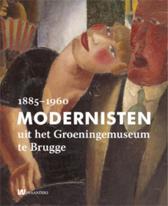 Modernisten uit het Groeningemuseum in Brugge 1885-1960