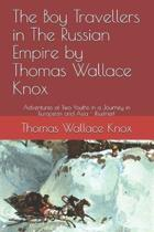 The Boy Travellers in The Russian Empire by Thomas Wallace Knox: Adventures of Two Youths in a Journey in European and Asia - illustriert