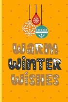 Warm Winter Wishes: Christmas gifts: Small Lined Notebook / Journal To Write In (6'' x 9'') - Awesome Christmas Gift Idea