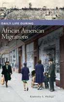 Daily Life during African American Migrations
