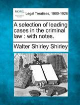 A Selection of Leading Cases in the Criminal Law