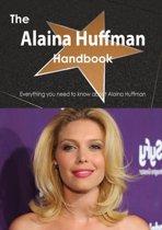 The Alaina Huffman Handbook - Everything You Need to Know about Alaina Huffman