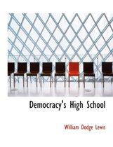 Democracy's High School