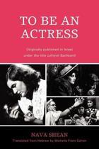 To Be an Actress