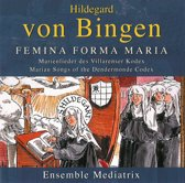 Von Bingen: Feminea Forma Maria 1-Cd