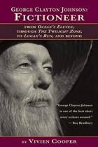 George Clayton Johnson-Fictioneer from Ocean's Eleven, Through the Twilight Zone, to Logan's Run