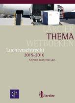 Larcier ThemaWetboeken - Luchtvrachtrecht